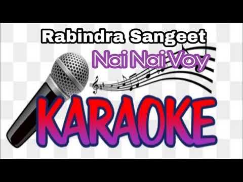 Karaoke   Nai Nai Voy  নাই নাই ভয়   Rabindra Sangeet Karaoke   Krishna Music   Bengali Song
