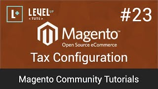 Magento Community Tutorials #23 - Tax Configuration