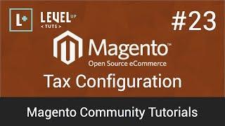 Magento Community Tutorials #23 - Tax Configuration