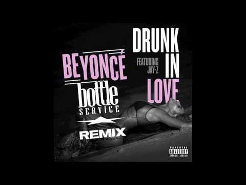 Beyonce - Drunk In Love Ft. Jay Z (Bottle Service Remix) [House]