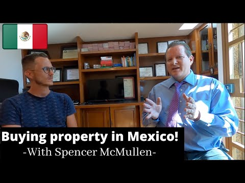 The dos and don'ts  of BUYING PROPERTY in Mexico 🇲🇽 with attorney Spencer McMullen!!