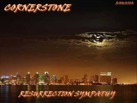 CORNERSTONE ♠ RESURRECTION SYMPATHY ♠ HQ