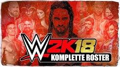 WWE 2K18 - Das KOMPLETTE Roster (DEUTSCH/GERMAN)