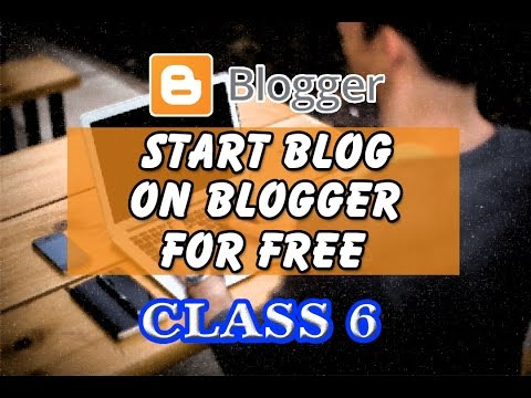 Start Blog On Blogger For Free Class 6 | Layout Training |