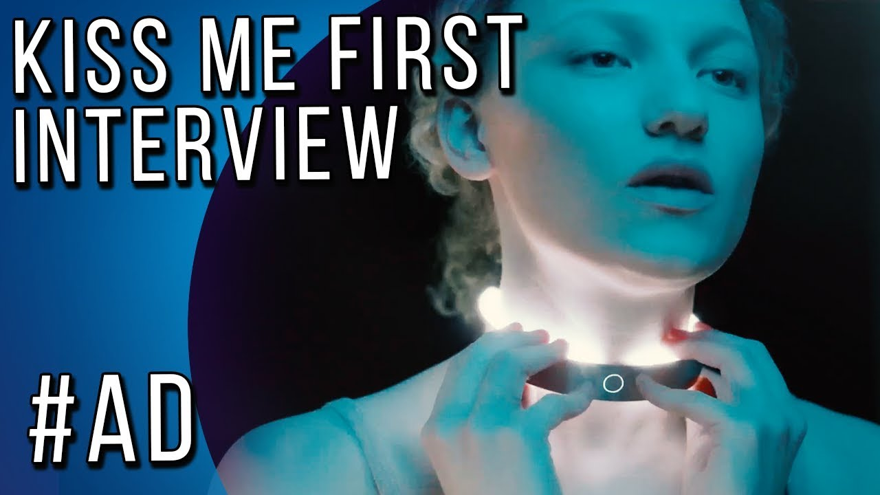 Download Kiss Me First - Interview #AD