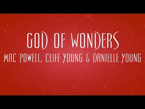 God Of Wonders - Mac Powell, Cliff Young and Danielle Young