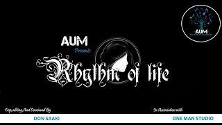 RHYTHM OF LIFE - AUM