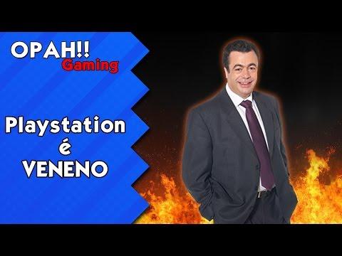 Playstation é Veneno - Extra - OPAH!!gaming