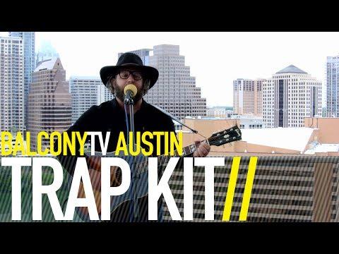 TRAP KIT - CALIFORNIA YOU'RE KILLING ME (BalconyTV)