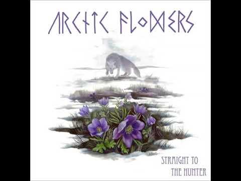Arctic Flowers - Straight To The Hunter 2018 - Full Album Mp3