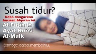 Download Bacaan Quran Sebelum Tidur   Murottal QS. Al-Fatihah, Ayat Kursi, dan Al-Mulk