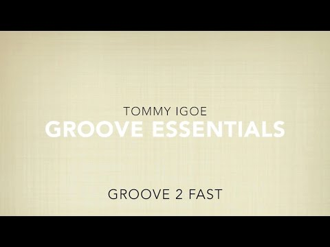 Groove 2 FAST (TOMMY IGOE - Groove Essentials)