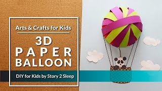 Inspire your kids creativity with fun arts and crafts! 3D Paper Balloon by Story 2 Sleep