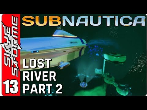 SUBNAUTICA Gameplay - Part 13 ► The Lost River - Part 2 ◀ A New Base!