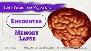 "▶▶▶▶""Encounter Memory Lapse"" Presented By ""Crit Academy"" 