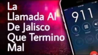 La Llamada Al 911 De Jalisco Que Termino Mal (Dramatizacion Basada En Hechos Reales)