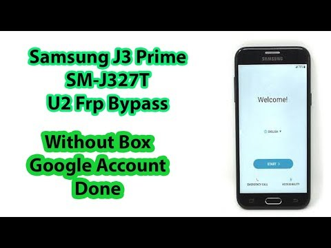 FRP BYPASS,GALAXY J3 PRIME (SM-J327T) Binary 2 Android 7 0
