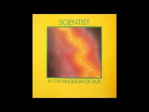 Scientist - Scientist In The Kingdom Of Dub [Full Album]