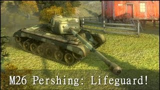 WoT: M26 Pershing - Lifeguard! We have a Diver!
