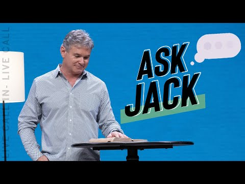 Ask Jack: Q&A With Pastor Jack Hibbs