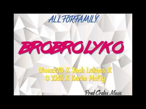 BROBROLYKO - DIAAZZ76 X JACK LUKASSS X G ZKILL X KARIM MCFLY X CRATES MUSIC