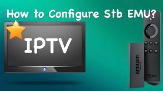 How to configure Stb Emulator for iptv? | How To - a video series