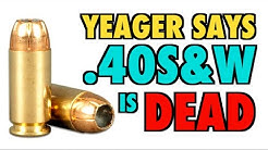 .40S&W is a DEAD Caliber (Says James Yeager)