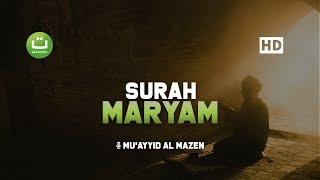 Surah Maryam Full Paling Merdu – Mu'ayyid Al Mazen