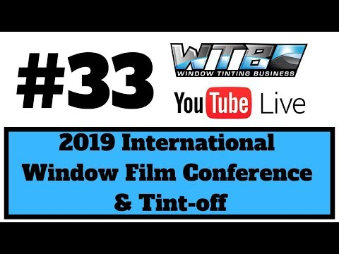 🔴 Tuesdays  Livestream: #33 2019 International Window Film Conference & Tint-off + Q&A