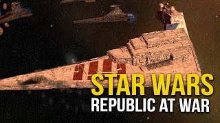 STAR WARS REPUBLIC AT WAR! Ep 20 - Republic Star Destroyer