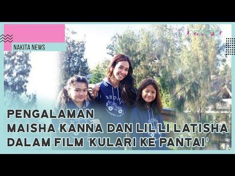 Nakita News - Pengalaman Maisha Kanna Dan Lil'li Latisha Dalam Film 'Kulari Ke Pantai'