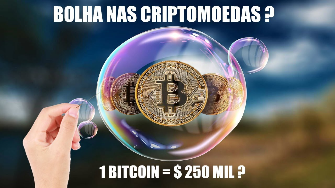 Bolha nas Criptomoedas e previsão de Bitcoin valendo $ 250 mil