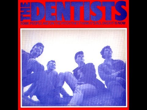 The Dentists - Some People Are On The Pitch They Think It's All Over It Is Now (Full Album, 1985)