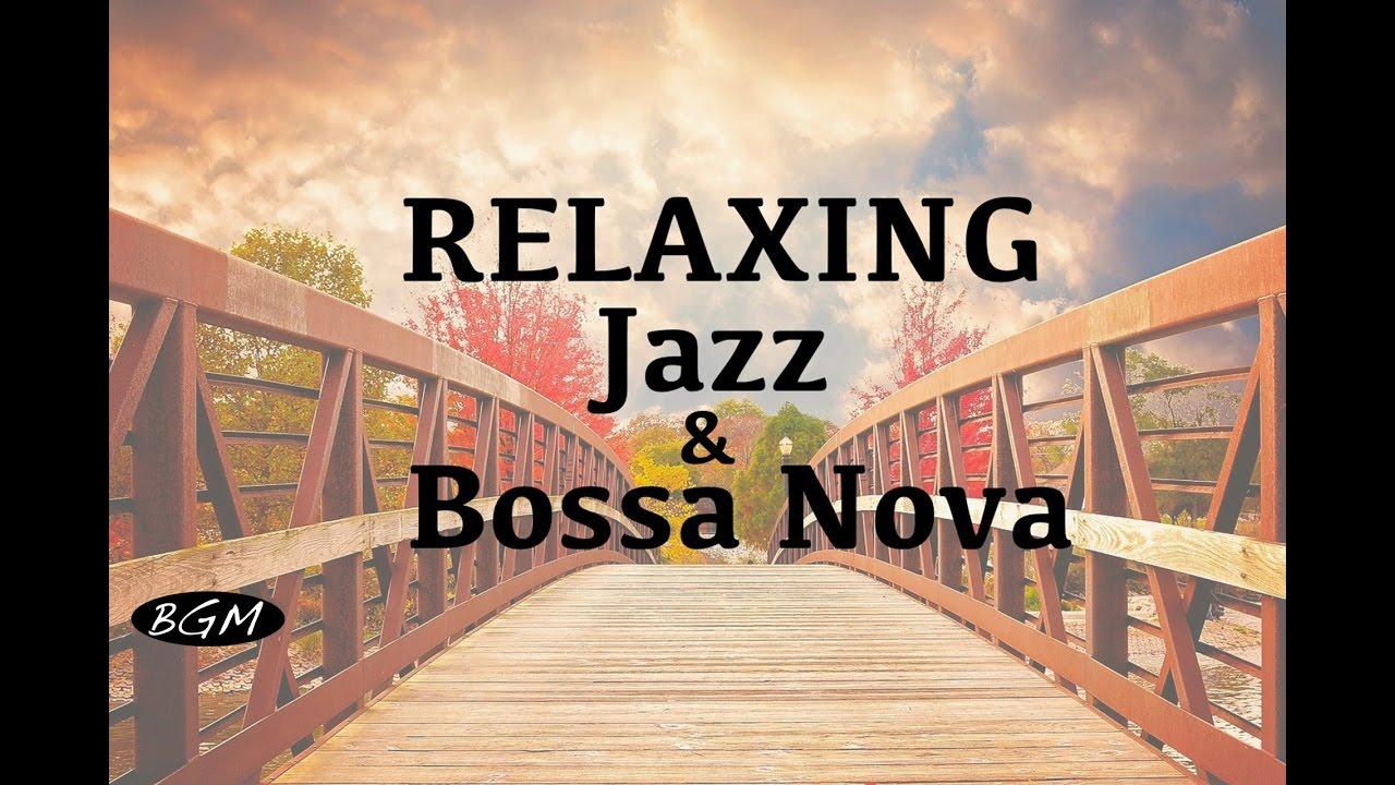 【Cafe Music】Jazz & Bossa Nova Instrumental Music For Relax ...