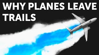 Why Planes Leave White Trails in the Sky