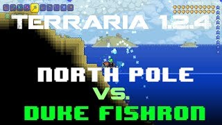 Terraria 1.2.4 - North Pole vs. Duke Fishron - One way to beat Duke Fishron