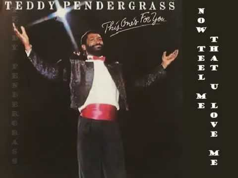 Teddy Pendergrass   Now Tell Me That U Love Me  1982 Lyrics