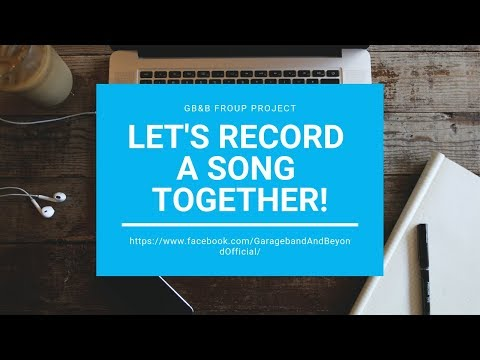 Let's Record a Song Together!