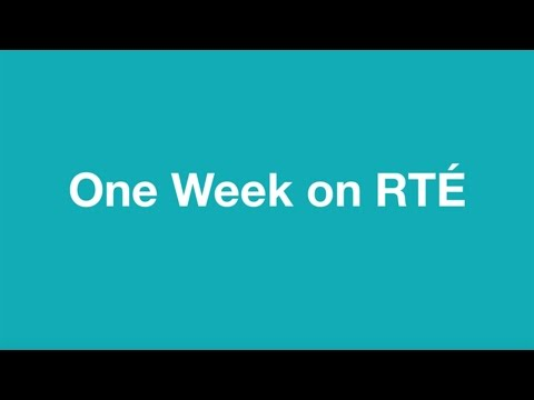 One Week on RTÉ | April 2017