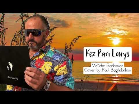 New Hit Song Vatche Sarkissian Kez Pari Louys Cover By PAUL BAGHDADLIAN