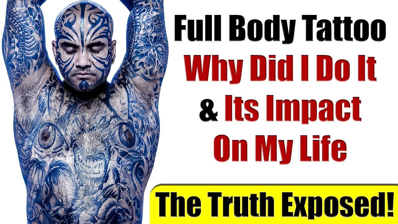 Full Body Tattoo The Impact On My Life The Story Behind It Youtube