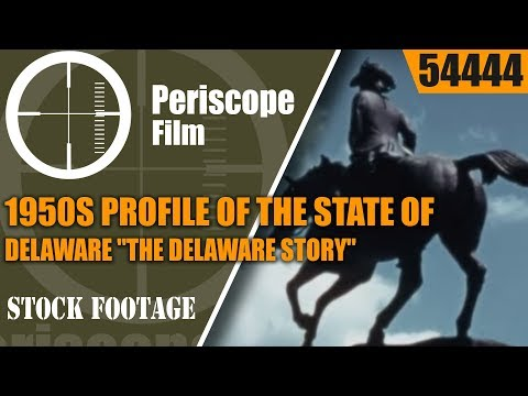 "1950s PROFILE OF THE STATE OF DELAWARE  ""THE DELAWARE STORY"" 54444"
