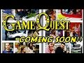 The Game Quest - New Episodes Coming Soon!