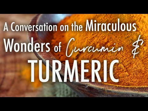 A Conversation About the Wonders of Turmeric & Curcumin