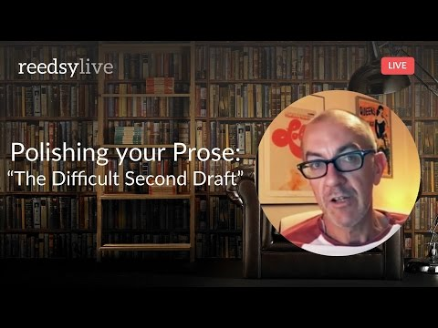 Polishing your Prose: The Difficult Second Draft — ReedsyLive