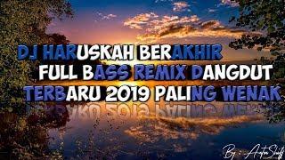Download Mp3 Dj Haruskah Berakhir Full Bass Remix