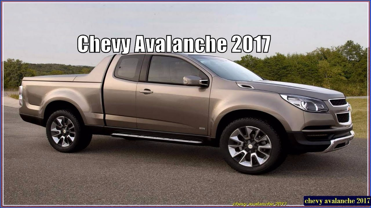 new chevy avalanche 2017 interior exterior reviews youtube. Black Bedroom Furniture Sets. Home Design Ideas