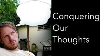 Conquering Our Thoughts width=