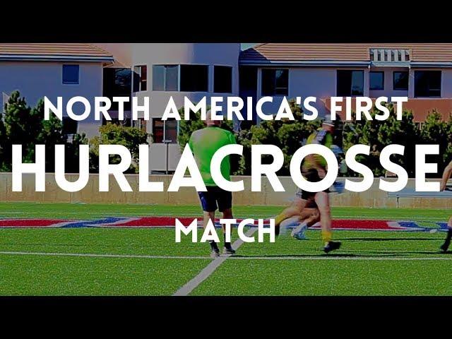 Hurling vs Lacrosse | Hurlacrosse | Los Angeles November 3rd 2018