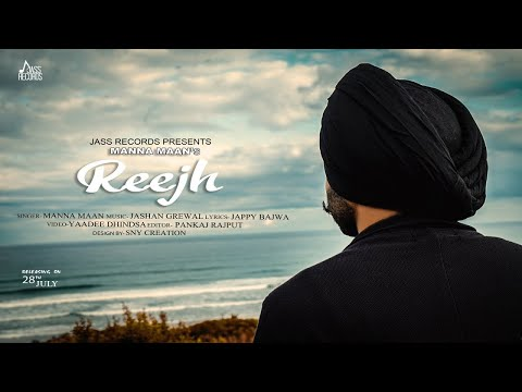 Reejh | (Full HD) | Manna Maan | New Punjabi Songs 2018 | Latest Punjabi Songs 2018